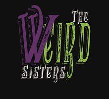 The Weird Sisters II  Unisex T-Shirt
