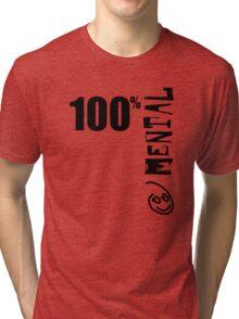 100% Mental Tee Tri-blend T-Shirt