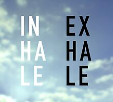 Inhale - Exhale by textguy