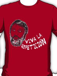 Slavoj Zizek : Viva la Repeticion !  T-Shirt