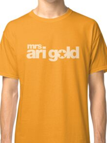 Mrs Ari Gold Classic T-Shirt