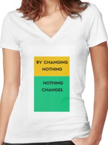 By changing nothing nothing changes Women's Fitted V-Neck T-Shirt