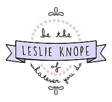 Be the Leslie Knope of Whatever You Do - Lilac & Pink by racheladditon