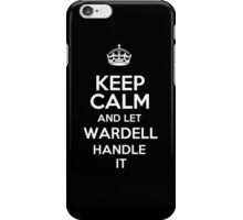 Keep calm and let Wardell handle it! iPhone Case/Skin