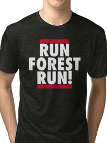 RUN FOREST RUN! Tri-blend T-Shirt