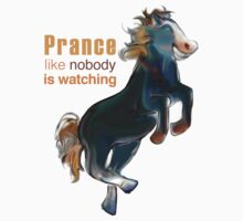Prance like nobody is watching Kids Clothes