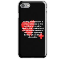Curing the Racist Disease iPhone Case/Skin