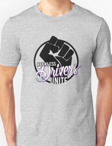 Reckless drivers unite Unisex T-Shirt