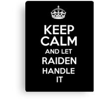 Keep calm and let Raiden handle it! Canvas Print
