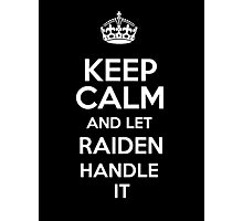 Keep calm and let Raiden handle it! Photographic Print