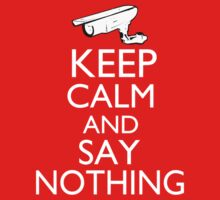 Keep Calm and Say Nothing by AlexNoir