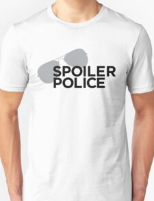 Spoiler Police (They're always watching.) T-Shirt