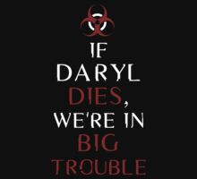 If Daryl Dies We're in Big Trouble by heliconista