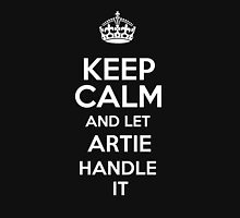 Keep calm and let Artie handle it! T-Shirt