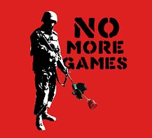 No More Games Unisex T-Shirt
