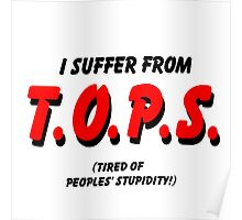 I Suffer From TOPS! Poster