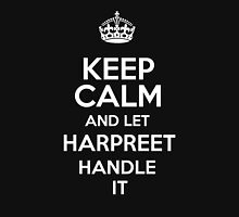 Keep calm and let Harpreet handle it! T-Shirt