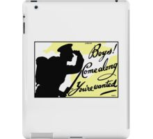 Boys! Come Along You're Wanted -- British WWI iPad Case/Skin