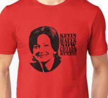 First Female Prime Minister in Australia - Julia Gillard Unisex T-Shirt