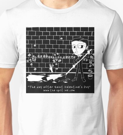 The Day After Saint Valentine's Day Unisex T-Shirt