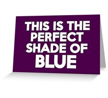 This t-shirt is the perfect shade of blue Greeting Card