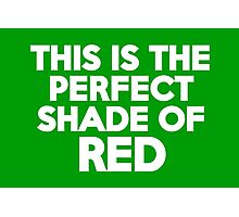 This t-shirt is the perfect shade of red Photographic Print