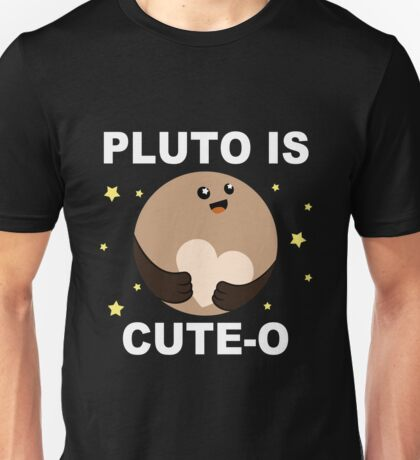 Pluto is Cute-o! Unisex T-Shirt