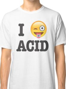 I Love Acid Classic T-Shirt