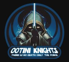 Ootini Knights  - There is no death, only the force. by AREKENDAR
