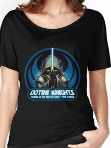 Ootini Knights  - There is no death, only the force. Women's Relaxed Fit T-Shirt