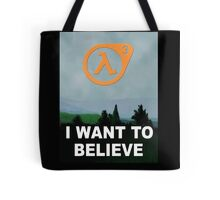I Want To Believe - Half Life 3 Tote Bag