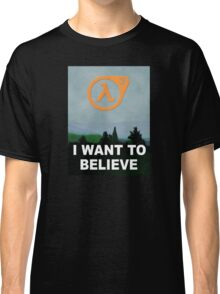 I Want To Believe - Half Life 3 Classic T-Shirt