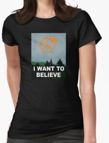 I Want To Believe - Half Life 3 Womens Fitted T-Shirt