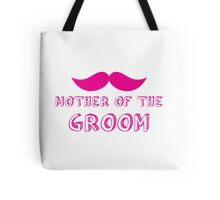 Mother of the groom in mustache wedding Tote Bag