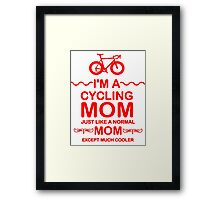 I'm A Cycling Mom - Red Font T Shirts, Stickers and Other Gifts Framed Print