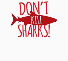 Don't KILL SHARKS! Unisex T-Shirt