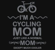 I'm A Cycling Mom - Grey Font T Shirts, Stickers and Other Gifts T-Shirt