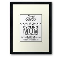 I'm A Cycling Mum - Grey Font T Shirts, Stickers and Other Gifts Framed Print