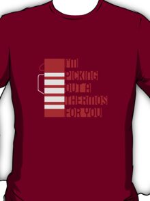 I'm Picking Out a Thermos For You T-Shirt