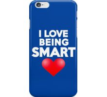 I love being smart iPhone Case/Skin