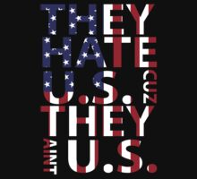 They Hate US Cuz They Ain't US - T-shirts & Hoodies by anjaneyaarts