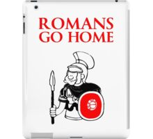 Romans Go Home T Shirts, Stickers and Other Gifts Monty Python's iPad Case/Skin