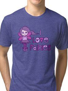 I Love Fairies Tri-blend T-Shirt