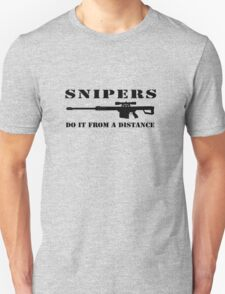 Snipers do it from a distance T-Shirt