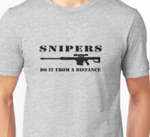 Snipers do it from a distance Unisex T-Shirt