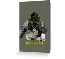 Gor is a D.J Greeting Card