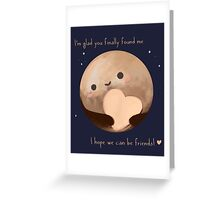 Hello Earth, I'm Pluto Greeting Card
