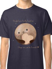 Hello Earth, I'm Pluto Classic T-Shirt