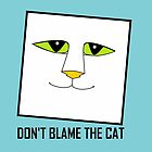 DON'T BLAME THE CAT by Jean Gregory  Evans