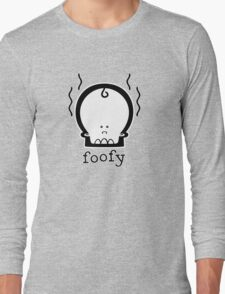 Foofy! Long Sleeve T-Shirt